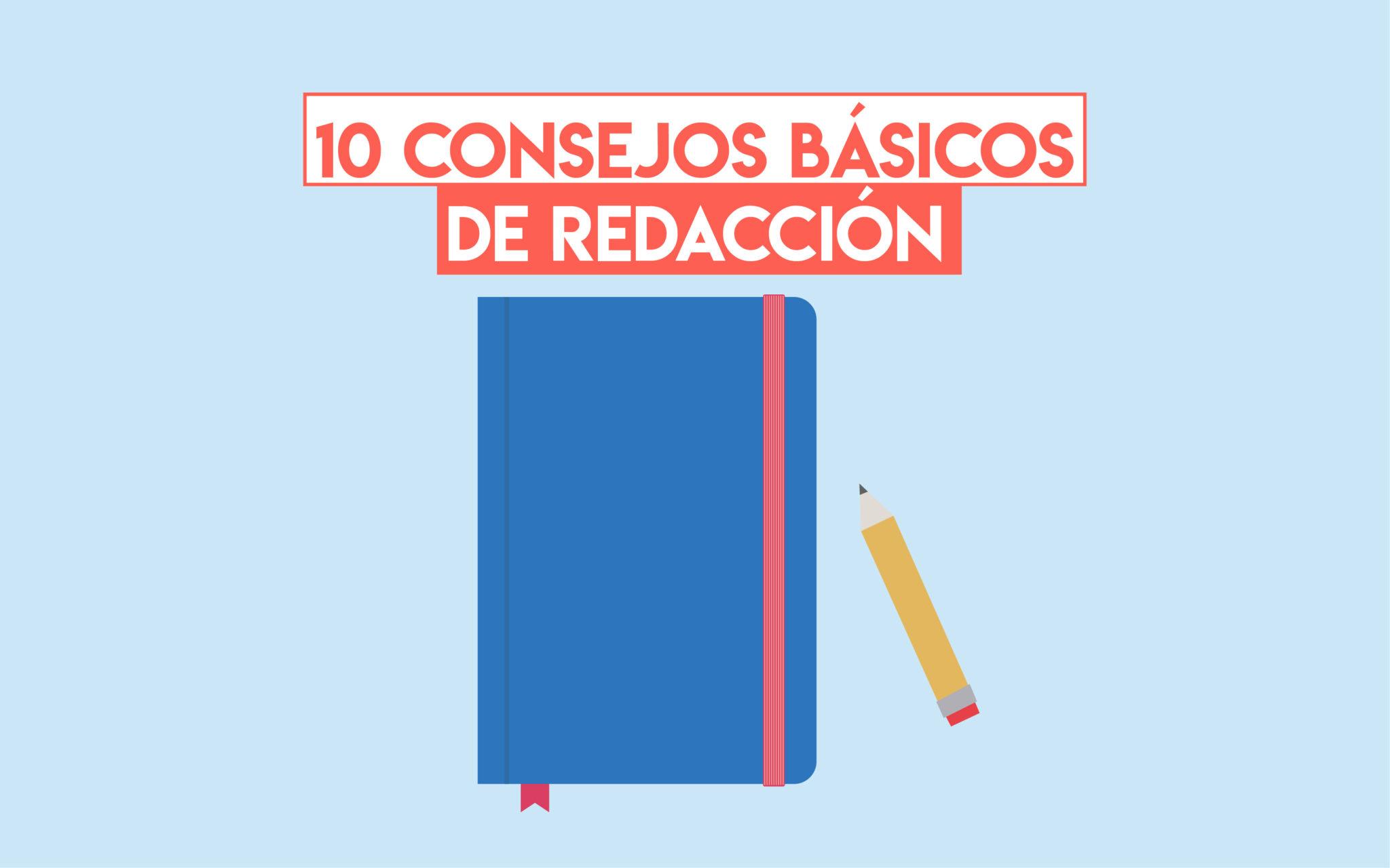 10 Consejos Básicos De Redacción Profesionistas
