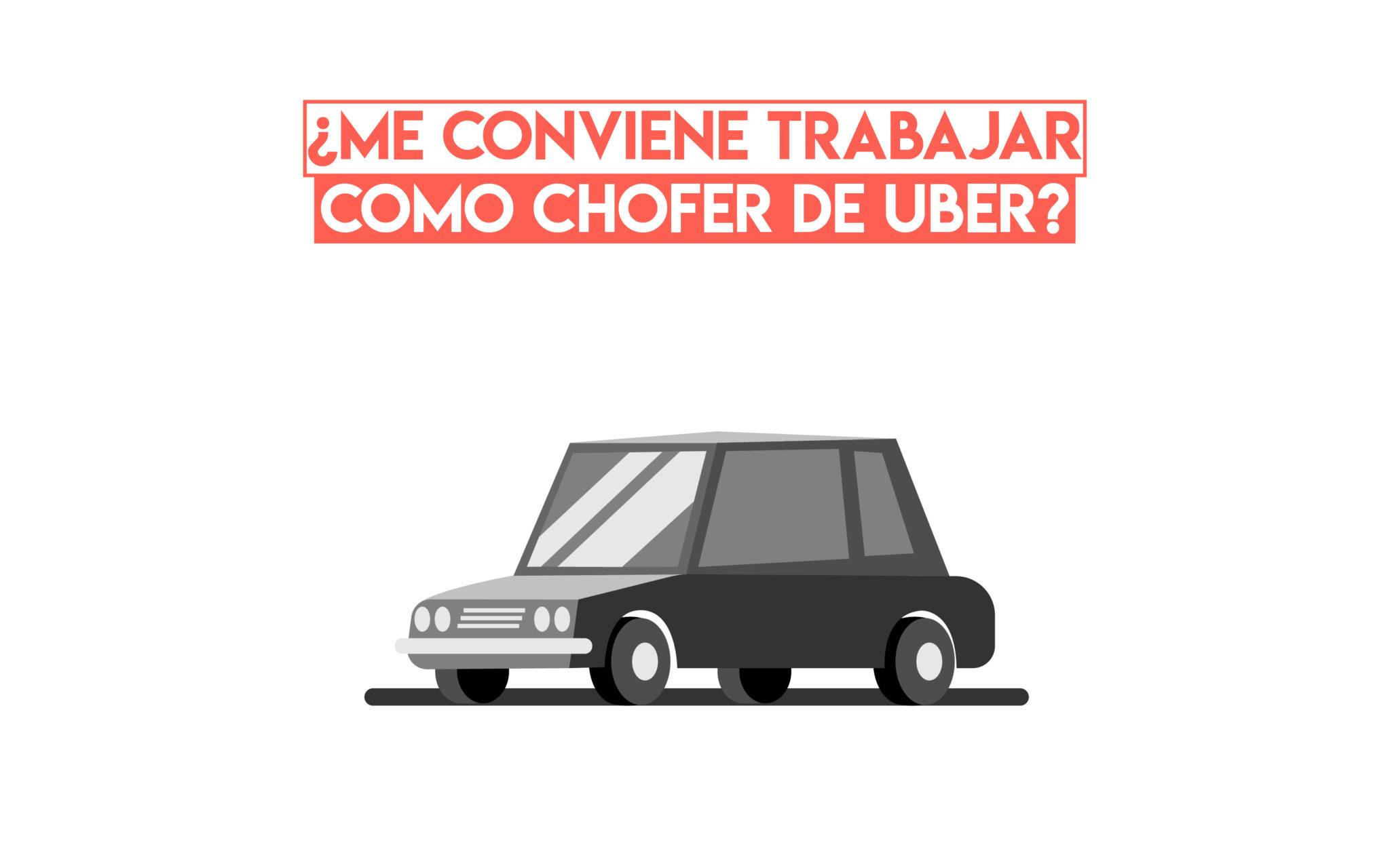 Me Conviene Trabajar Como Chofer De Uber Profesionistas